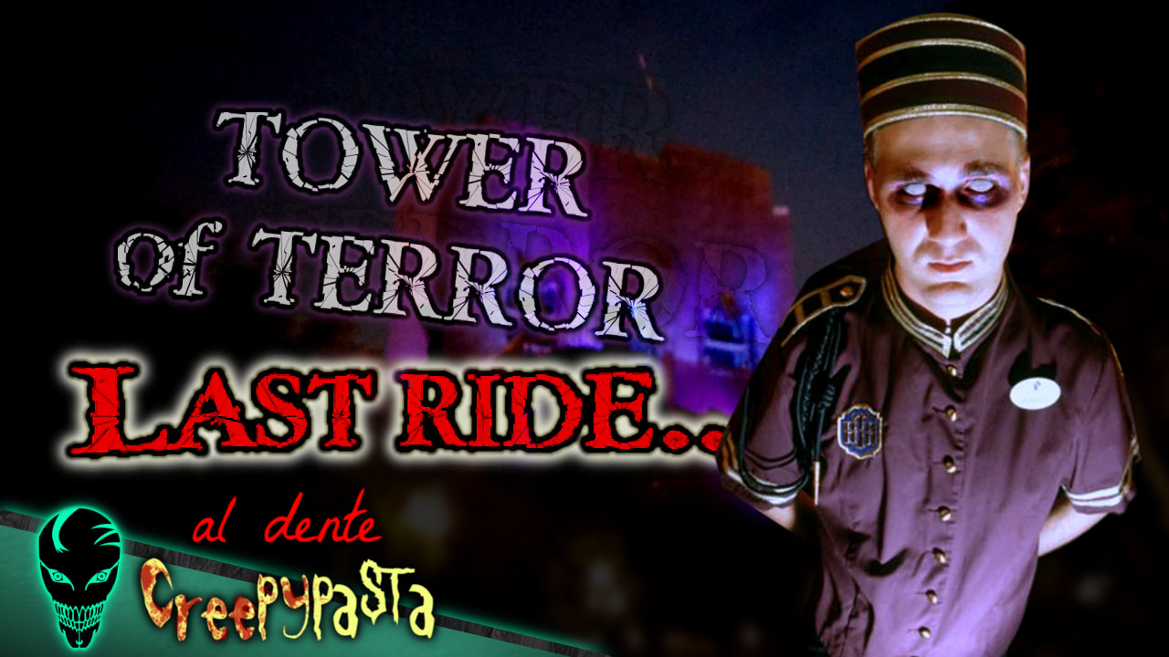 Tower of Terror: Last Ride | Al Dente Creepypasta
